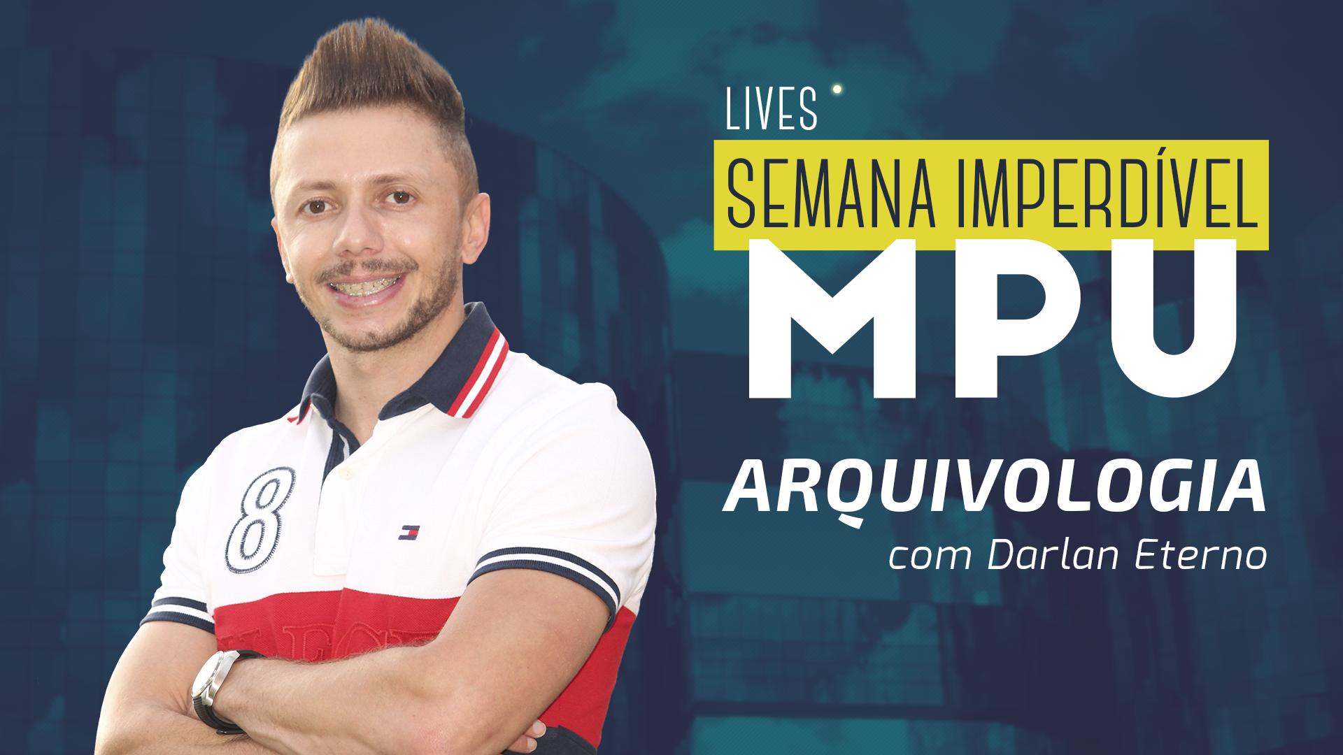 Semana Imperdível MPU - Arquivologia | Prof.Darlan Eterno