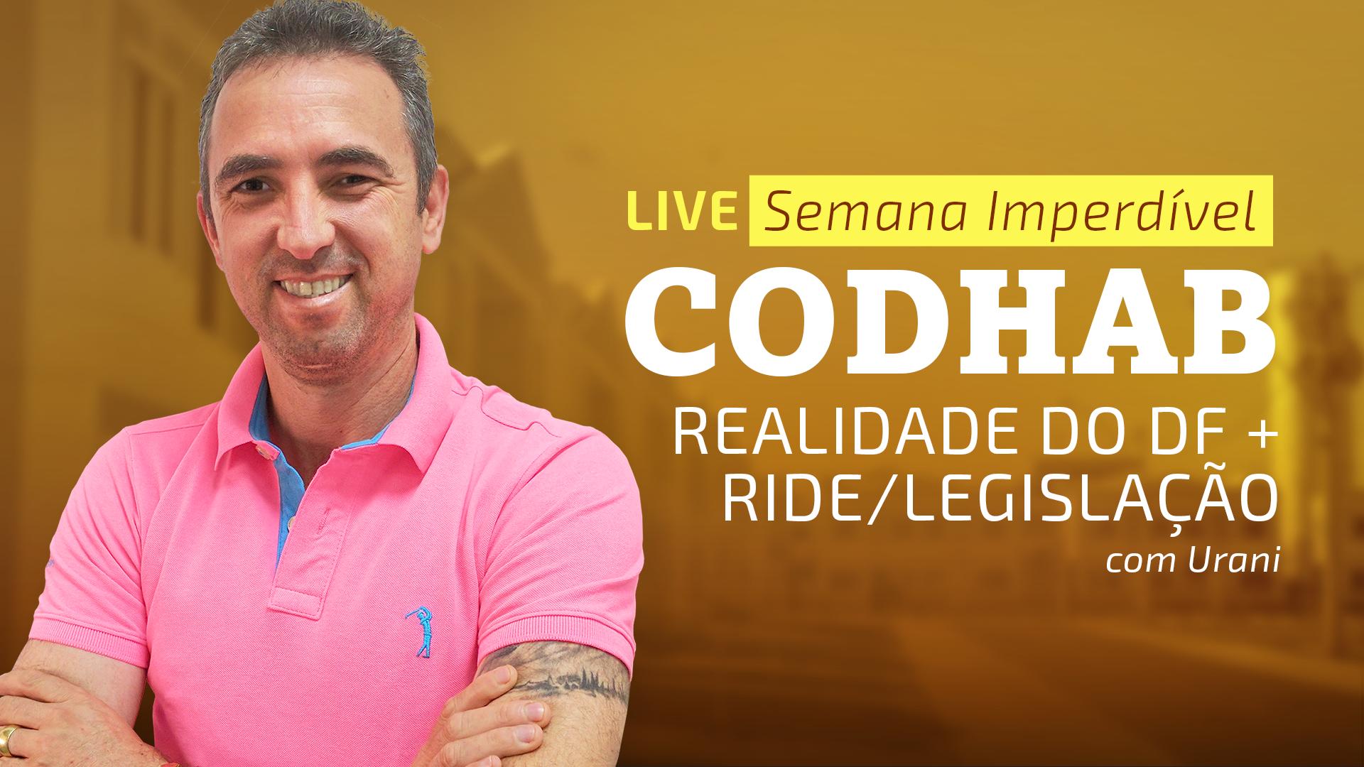 Semana Imperdível CODHAB - Realidade do DF + RIDE/ Legislação
