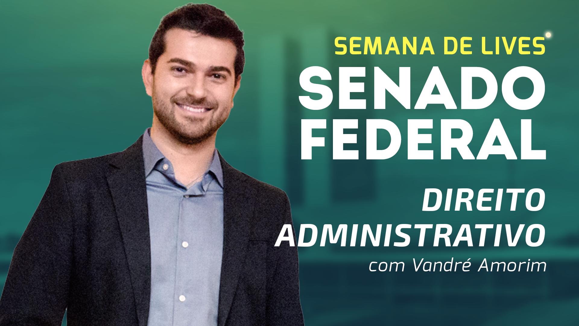 Senado Federal - Direito Administrativo | Vandré Amorim