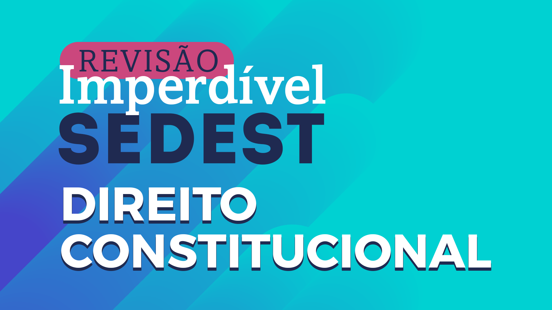 Revisão Imperdível Sedest | Dir. Constitucional - Elias Batista