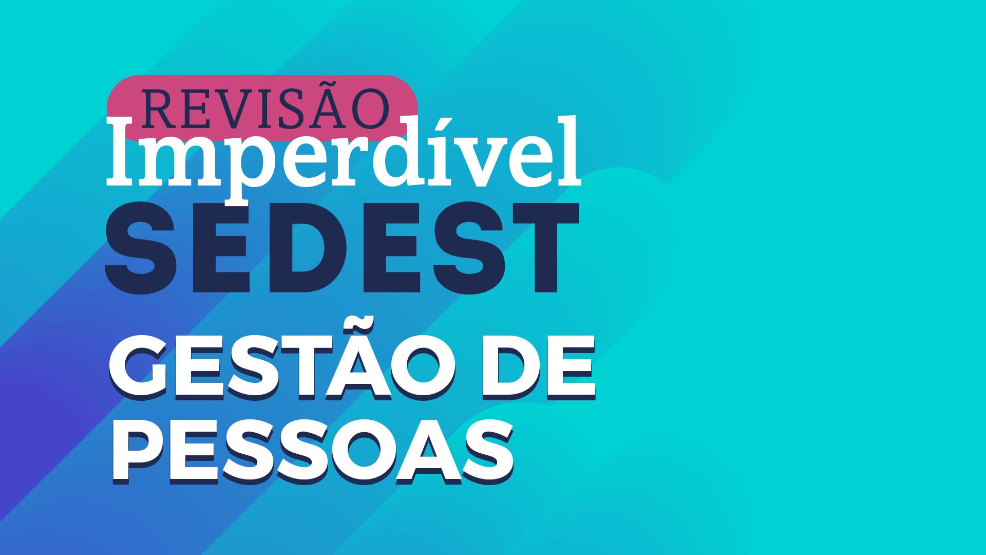 Revisão Imperdível Sedest | Gestão de Pessoas - Andréia Ribas