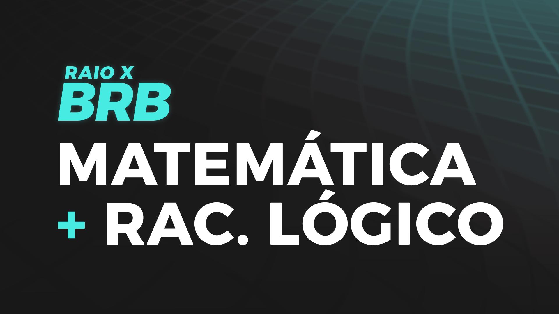 Raio X BRB | Matemática + Raciocínio Lógico com Helder Monteiro