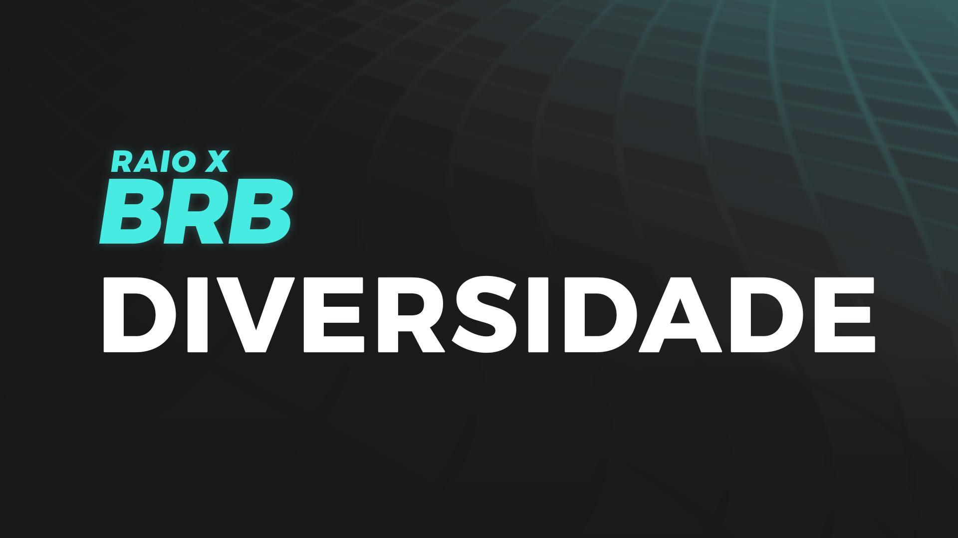 Raio X BRB | Diversidade com Dayane Xavier
