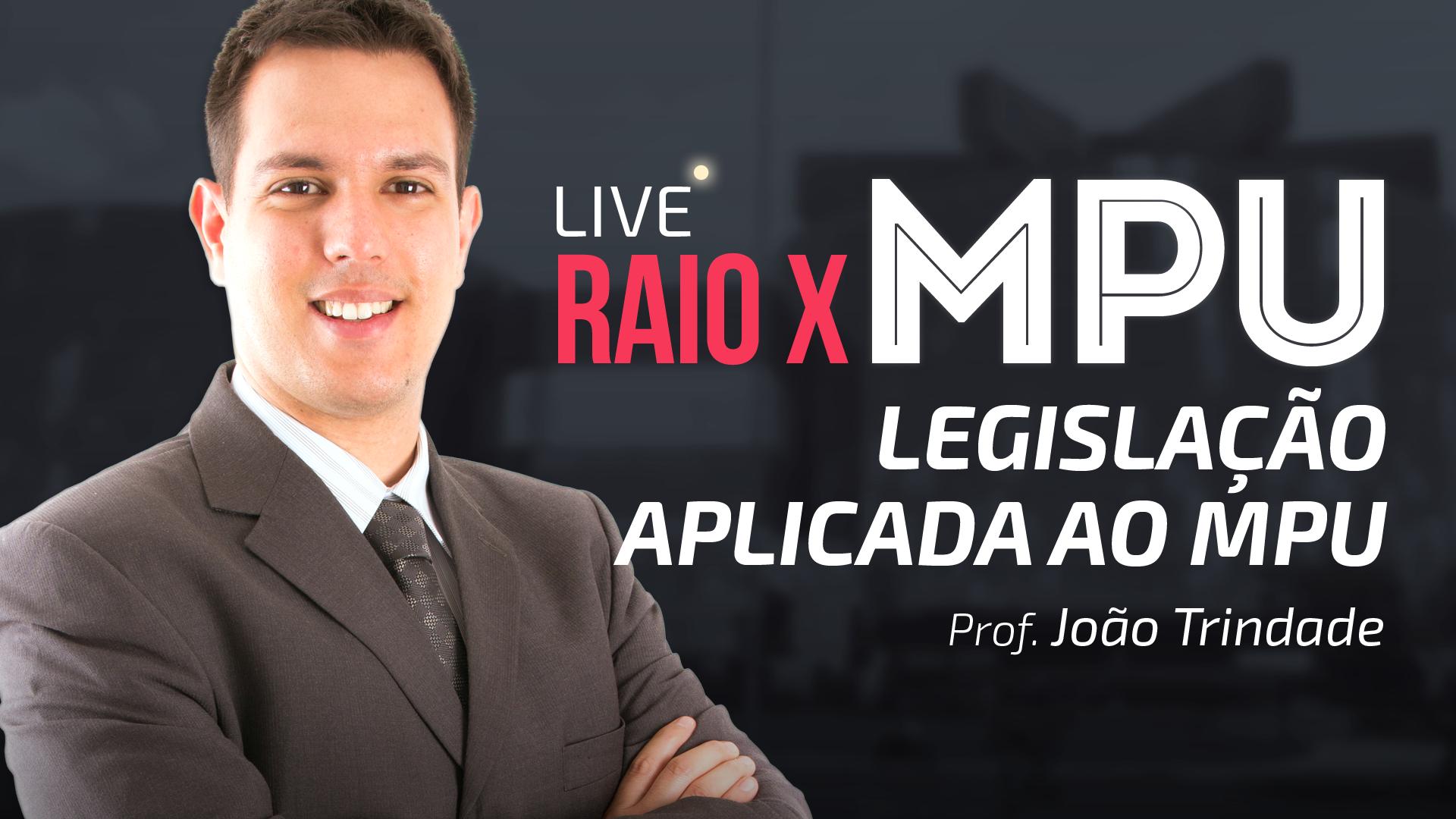 RAIO X MPU - Legislação Aplicada para o MPU para Técnico e Analista