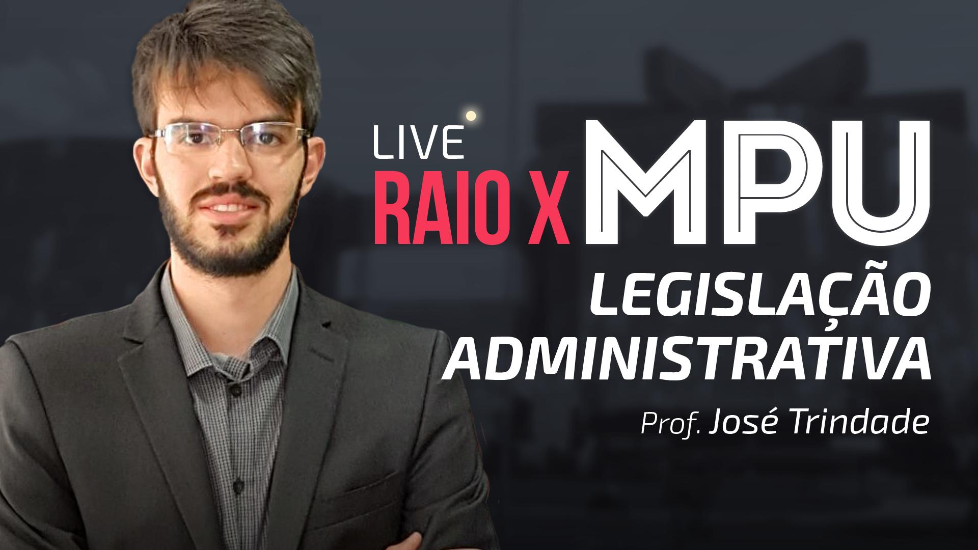 RAIO X MPU - Legislação Administrativa para Técnico e Analista