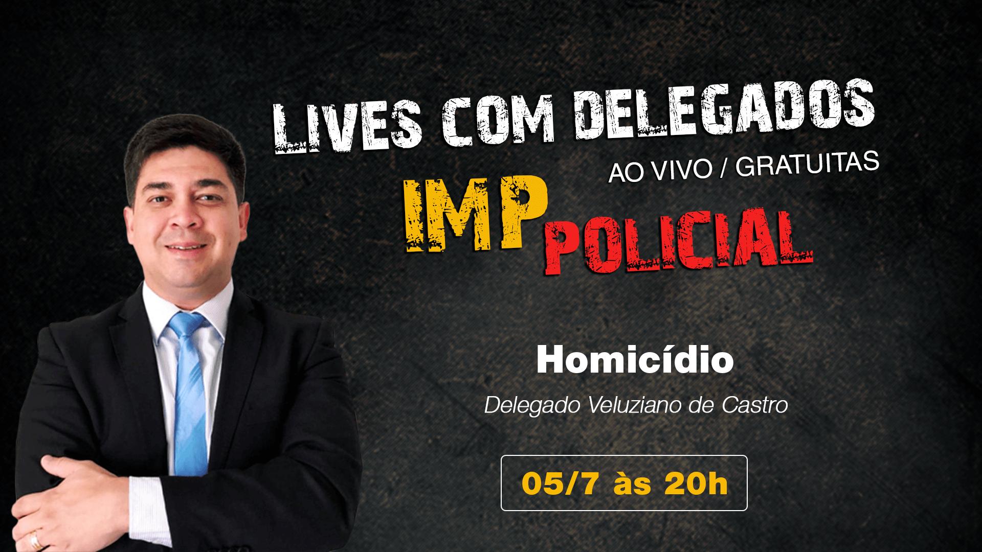 Lives com Delegados - Homicídio