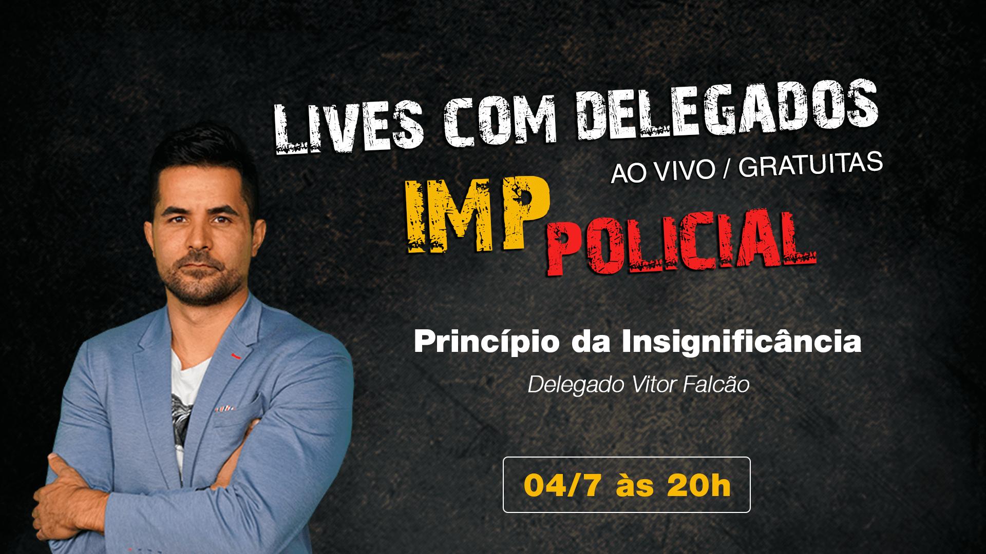 Lives com Delegados - Princípio da Insignificância