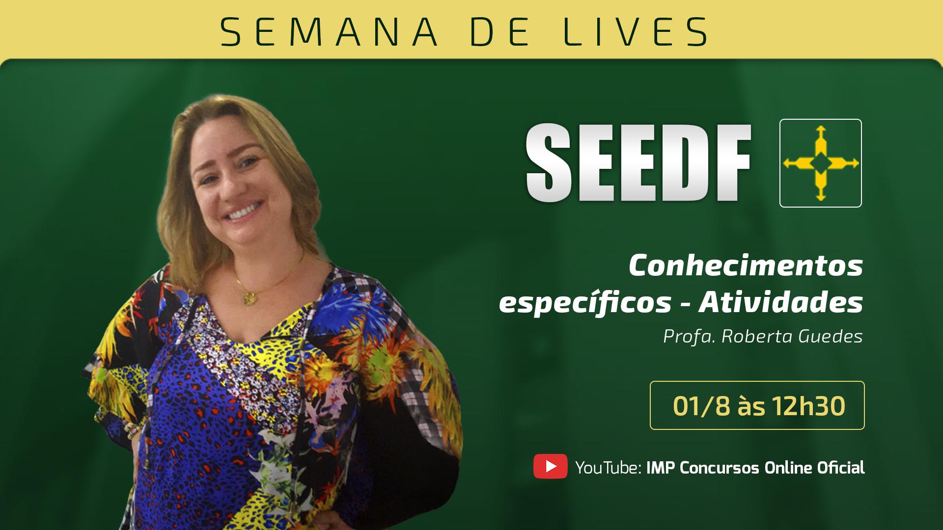 Semana de lançamento SEEDF - Conhecimentos específicos - Atividades