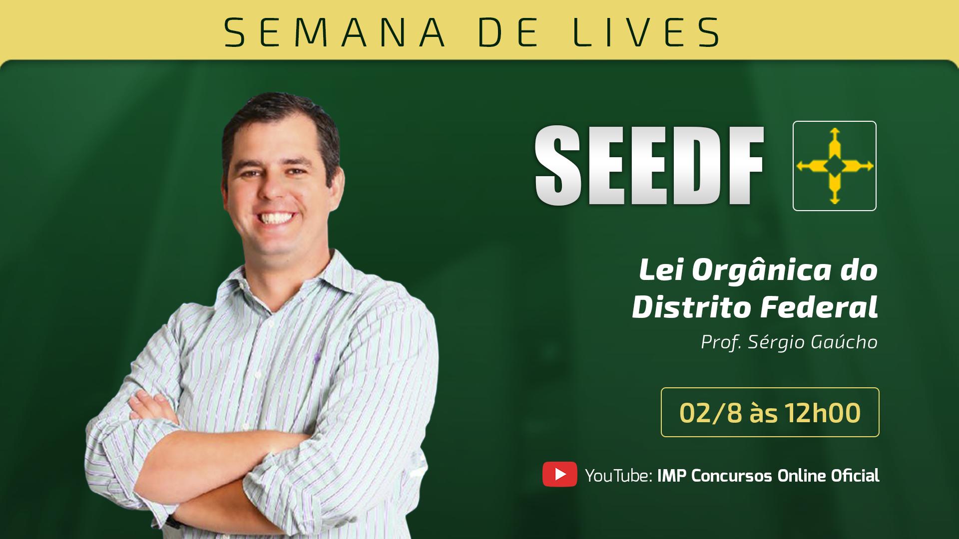 Semana de lançamento SEEDF - Lei Orgânica do Distrito Federal